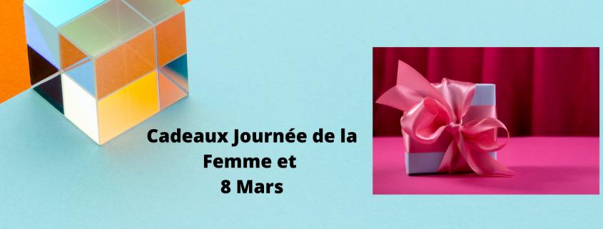 Cadeaux Journée de la Femme & 8 Mars