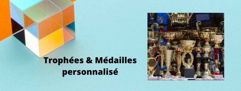 Trophées & Médailles personnalisé